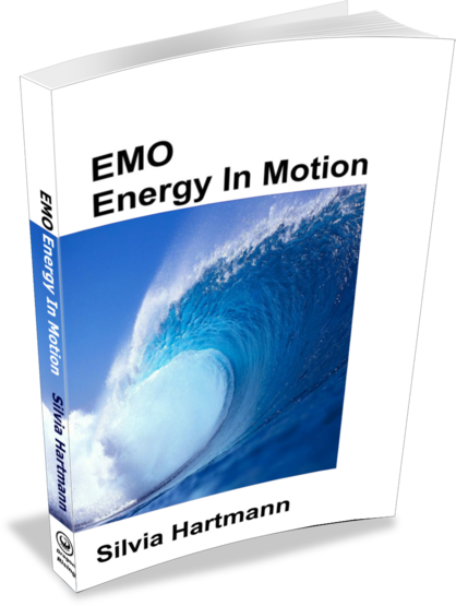 EMO Energy In Motion: Emotions, Energy, Information & Love by Silvia Hartmann