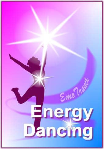 EMO Energy Dancing 1: The Joy Of Dance: Extraordinary EMO Energy Body Healing With The Power Of Movement, Music & Dance by Silvia Hartmann