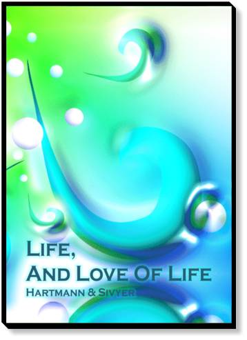 Life, And Love of Life: The Essence Of Healing For Healers & Those Who Seek Healing by Silvia Hartmann & Ananga Sivyer