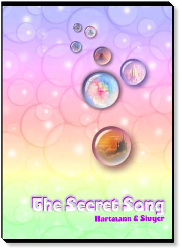 The Secret Song: Bring More Luck Into Your Life! by Silvia Hartmann & Ananga Sivyer