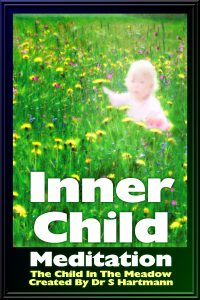 Inner Child Healing Meditation: The Child In The Meadow by Silvia Hartmann