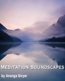 Meditation Soundscapes: Beautiful Exotic Instrumental Meditation Music by Ananga Sivyer