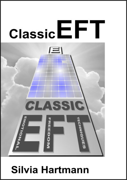 Classic EFT Tapping Collection: Easy EFT, Adventures in EFT, The Advanced Patterns of EFT and EFT & NLP by Silvia Hartmann