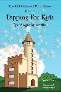Tapping For Kids: A Children's Guide To EFT Emotional Freedom Techniques by Angie Muccillo
