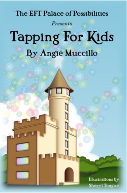 Tap Away Your Child's Blues with Tapping for Kids