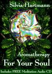 Aromatherapy For Your Soul by Silvia Hartmann