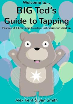 Big Ted's Guide to Tapping by Alex Kent & Jen Smith