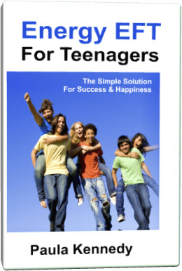 Energy EFT For Teenagers: The Simple Solution For Success & Happiness
