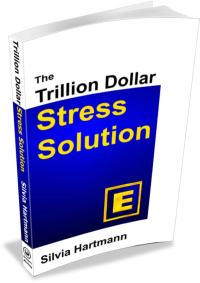 New Book: Modern Stress Management - The Trillion Dollar Stress Solution by Silvia Hartmann