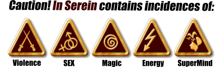 In Serein Warning: Contains Violence, Sex, Magic, Energy and SuperMind!